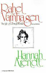 Rahel Varnhagen : The Life of a Jewish Woman Excellent Marketplace listings for  Rahel Varnhagen : The Life of a Jewish Woman  by Hannah Arendt starting as low as $29.95!