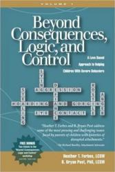 Beyond Consequences, Logic, and Control : A Love-Based Approach to Helping Attachment-Challenged Children With Severe Behaviors, Volume 1 Excellent Marketplace listings for  Beyond Consequences, Logic, and Control : A Love-Based Approach to Helping Attachment-Challenged Children With Severe Behaviors, Volume 1  by Heather T. Forbes starting as low as $6.17!