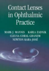 Contact Lenses in Ophthalmic Practice Excellent Marketplace listings for  Contact Lenses in Ophthalmic Practice  by Mark J. Mannis starting as low as $8.97!