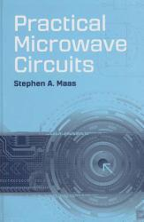 Practical Microwave Circuits Excellent Marketplace listings for  Practical Microwave Circuits  by Stephen A. Maas starting as low as $129.02!