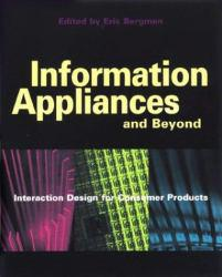 Information Appliances and Beyond Excellent Marketplace listings for  Information Appliances and Beyond  by Bergman starting as low as $1.99!
