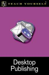 Teach Yourself Desktop Publishing Excellent Marketplace listings for  Teach Yourself Desktop Publishing  by Christopher Lumgair starting as low as $1.99!