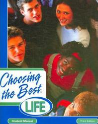 Choosing the Best Life - Student Manual A New copy of  Choosing the Best Life - Student Manual  by Cook. Ships directly from Textbooks.com