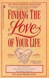 Finding the Love of Your Life : Ten Principles for Choosing the Right Marriage Partner A hand-inspected Used copy of  Finding the Love of Your Life : Ten Principles for Choosing the Right Marriage Partner  by Neil C. Warren. Ships directly from Textbooks.com