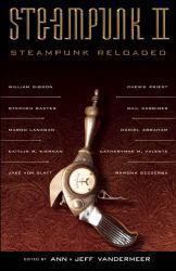 Steampunk II: Steampunk Reloaded Excellent Marketplace listings for  Steampunk II: Steampunk Reloaded  by Ann Vandermeer starting as low as $1.99!
