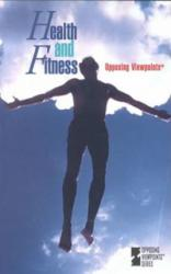 Health and Fitness: Opposing Viewpoints Excellent Marketplace listings for  Health and Fitness: Opposing Viewpoints  by Greenhaven starting as low as $1.99!