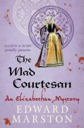 Mad Courtesan A digital copy of  Mad Courtesan  by Edward Marston. Download is immediately available upon purchase!