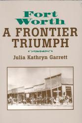 Fort Worth: Frontier Triumph - Garrett