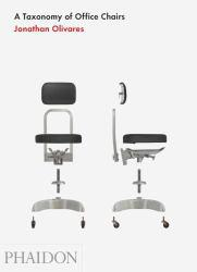 Taxonomy of Office Chairs (Signed Ed.) Excellent Marketplace listings for  Taxonomy of Office Chairs (Signed Ed.)  by Jonathan Olivares starting as low as $5.54!