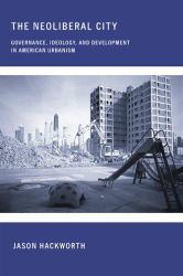 Neoliberal City Excellent Marketplace listings for  Neoliberal City  by Jason R. Hackworth starting as low as $16.80!
