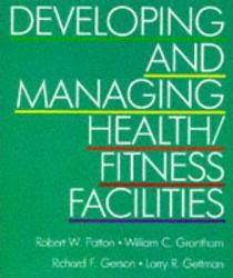 Developing and Managing Health-Fitness Facilities Excellent Marketplace listings for  Developing and Managing Health-Fitness Facilities  by Robert W. Patton starting as low as $2.63!
