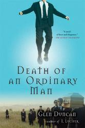 Death of an Ordinary Man Excellent Marketplace listings for  Death of an Ordinary Man  by Glen Duncan starting as low as $1.99!