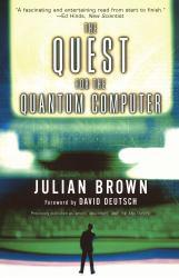 Quest for the Quantum Computers Excellent Marketplace listings for  Quest for the Quantum Computers  by Julian Brown starting as low as $1.99!
