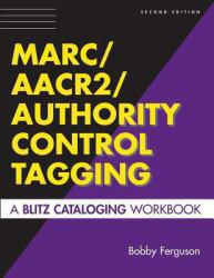 MARC / AACR2 / Authority Control Tagging - Workbook Excellent Marketplace listings for  MARC / AACR2 / Authority Control Tagging - Workbook  by Bobby Ferguson starting as low as $1.99!