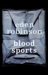 Blood Sports Excellent Marketplace listings for  Blood Sports  by Eden Robinson starting as low as $1.99!