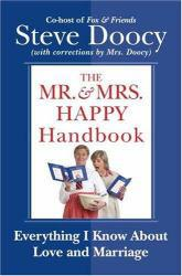 Mr. and Mrs. Happy Handbook Excellent Marketplace listings for  Mr. and Mrs. Happy Handbook  by Steve Doocy starting as low as $1.99!