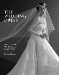 Wedding Dress: 300 Years of Bridal Fashions Excellent Marketplace listings for  Wedding Dress: 300 Years of Bridal Fashions  by Edwina Ehrman starting as low as $19.95!