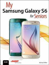 My Samsung Galaxy S6 for Seniors A digital copy of  My Samsung Galaxy S6 for Seniors  by Miller. Download is immediately available upon purchase!