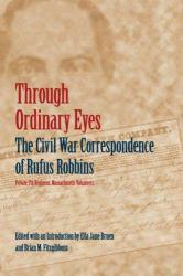 Through Ordinary Eyes Excellent Marketplace listings for  Through Ordinary Eyes  by Rufus Robbins starting as low as $3.00!