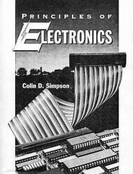 Principles of Electronics Excellent Marketplace listings for  Principles of Electronics  by Colin D. Simpson starting as low as $84.98!