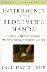 Instruments in the Redeemer's Hands: People in Need of Change Helping People in Need of Change Excellent Marketplace listings for  Instruments in the Redeemer's Hands: People in Need of Change Helping People in Need of Change  by Paul David Tripp starting as low as $2.24!