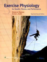 Exercise Physiology for Health, Fitness, and Performance Excellent Marketplace listings for  Exercise Physiology for Health, Fitness, and Performance  by Sharon A. Plowman starting as low as $1.99!