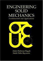 Engineering Solid Mechanics : Fundamentals and Applications - Abdel-Rahman A. F. Ragab and Salah Eldin Ahmed Bayoumi