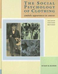 Social Psychology of Clothing - Revised Excellent Marketplace listings for  Social Psychology of Clothing - Revised  by Susan B. Kaiser starting as low as $27.98!