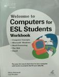 Welcome.. Computers.. ESL Students Workbook Excellent Marketplace listings for  Welcome.. Computers.. ESL Students Workbook  by Anderdorff starting as low as $21.60!