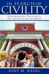 In Search of Civility: Confronting Inc Excellent Marketplace listings for  In Search of Civility: Confronting Inc  by WEEKS KENT M. starting as low as $1.99!