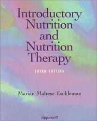 Introductory Nutrition and Nutrition Therapy Excellent Marketplace listings for  Introductory Nutrition and Nutrition Therapy  by Marian M. Eschleman starting as low as $1.99!