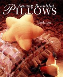 Sewing Beautiful Pillows Excellent Marketplace listings for  Sewing Beautiful Pillows  by Linda Lee starting as low as $1.99!