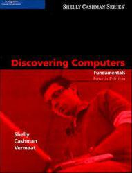 Discovering Computers : Fundamentals Excellent Marketplace listings for  Discovering Computers : Fundamentals  by Gary B. Shelly, Thomas J. Cashman and Misty E Vermaat starting as low as $1.99!