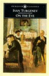 On the Eve Excellent Marketplace listings for  On the Eve  by Ivan S. Turgenev starting as low as $1.99!