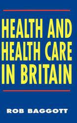 Health and Health Care in Britain Excellent Marketplace listings for  Health and Health Care in Britain  by Baggott starting as low as $120.92!
