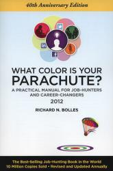 What Color Is Your Parachute? 2012: A Practical Manual for Job-Hunters and Career-Changers A hand-inspected Used copy of  What Color Is Your Parachute? 2012: A Practical Manual for Job-Hunters and Career-Changers  by Richard N. Bolles. Ships directly from Textbooks.com
