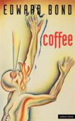 Coffee Excellent Marketplace listings for  Coffee  by Edward Bond starting as low as $5.82!