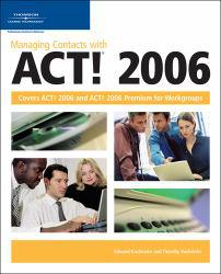 Managing Contacts With Act! 2006 Excellent Marketplace listings for  Managing Contacts With Act! 2006  by Timothy Kachinske and Edward Kachinske starting as low as $1.99!