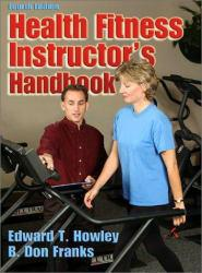 Health Fitness Instructor's Handbook Excellent Marketplace listings for  Health Fitness Instructor's Handbook  by Edward Howley and B. Franks starting as low as $1.99!