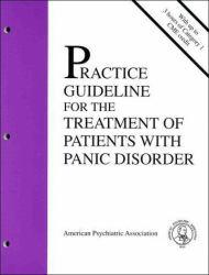 Practice Guidelines for the Treatment of Patients with Panic Disorder - American Psychiatric Association