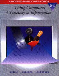 Using Computers : A Gateway to Information Excellent Marketplace listings for  Using Computers : A Gateway to Information  by Gary B. Shelly starting as low as $1.99!