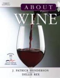 About Wine Excellent Marketplace listings for  About Wine  by J. Patrick Henderson and Dellie Rex starting as low as $1.99!