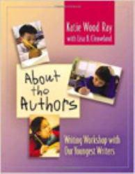 About the Authors Excellent Marketplace listings for  About the Authors  by Katie Wood Ray and Lisa B. Cleaveland starting as low as $1.99!