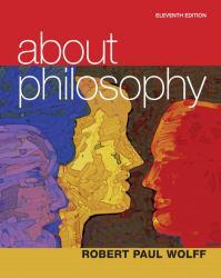About Philosophy A New copy of  About Philosophy  by Robert Paul Wolff. Ships directly from Textbooks.com