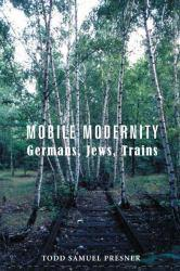 Mobile Modernity Excellent Marketplace listings for  Mobile Modernity  by Todd Samuel Presner starting as low as $13.98!