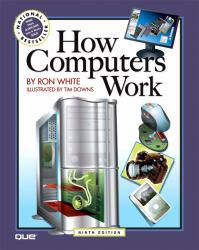 How Computers Work A digital copy of  How Computers Work  by Ron White and Timothy Edward Downs. Download is immediately available upon purchase!