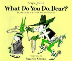What Do You Do, Dear? Excellent Marketplace listings for  What Do You Do, Dear?  by Sesyle Joslin and Maurice Sendak starting as low as $1.99!