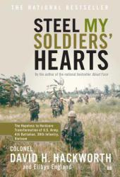 Steel My Soldiers' Hearts Excellent Marketplace listings for  Steel My Soldiers' Hearts  by David H. Hackworth starting as low as $1.99!