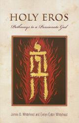 Holy Eros: Pathways to a Passionate God Excellent Marketplace listings for  Holy Eros: Pathways to a Passionate God  by James D. Whitehead starting as low as $1.99!