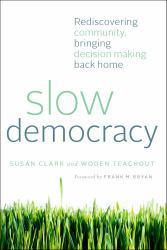 Slow Democracy Excellent Marketplace listings for  Slow Democracy  by Susan Clark starting as low as $2.47!